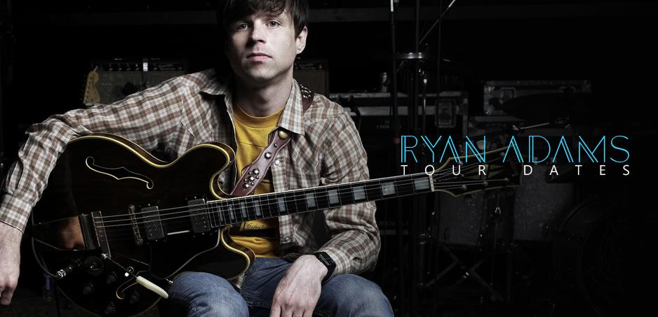 Ryan Adams Tour